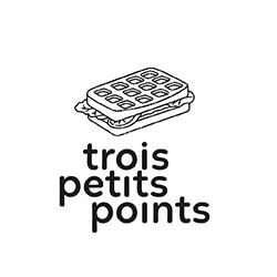 TROIS PETITS POINTS